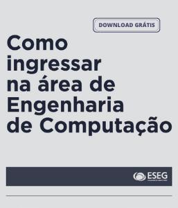 Como ingressar na área de Engenharia de Computação - download gratuito